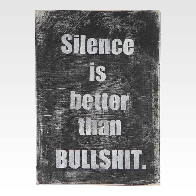 Панно Silence is better than BULLSHIT